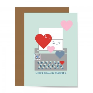 pastel blue greeting card with gray typewriter graphic with red, pink and blue hearts, qr code and type below that reads i can't spell luv without u to show visual pun and design