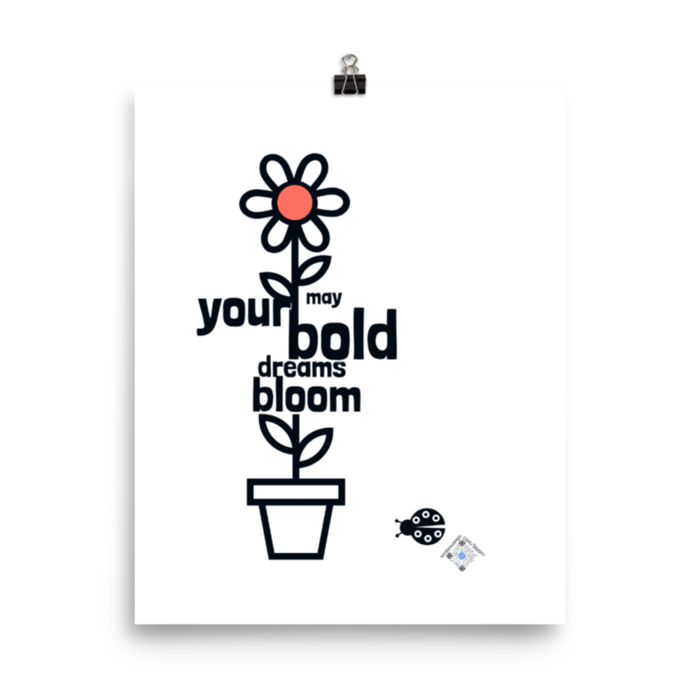 bold dreams bloom print