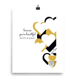 white inspirational beauty quotes poster with staggered vertical row of black, white and gold hearts down right side and typography to their left on three lines, centered: because you're beautiful with a y-o-u; qr code lower right over letter u inside bottom-most heart shape