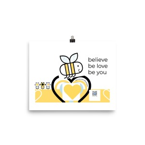 graphic design of black white and yellow bee flying over layered series of hearts with flowers on either side and black typography stacked in three rows believe be love be you, qr code lower right of design