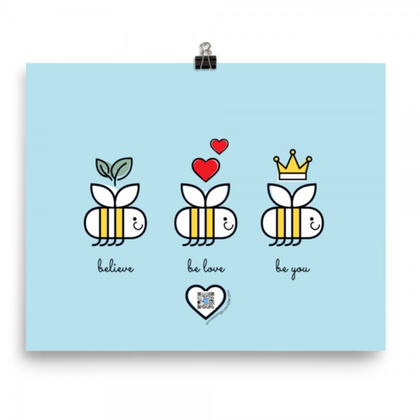 blue variaton of poster features three smiling bees in a row with leaf, hearts and crown overhead and believe be love be you type beneath
