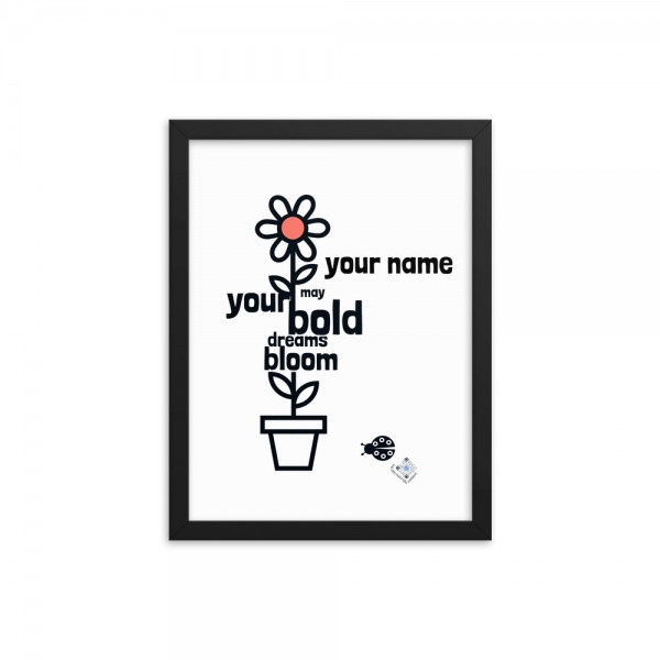 black and white flower poster with words May your bold dreams bloom as its stem and room for name personalization