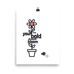 black and white flower poster bold dreams bloom to show product detail