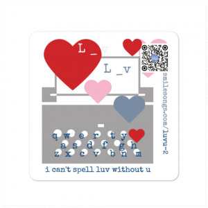 diecut sticker with typewriter and hearts design, i cant spell luv without u type and qr code that plays song