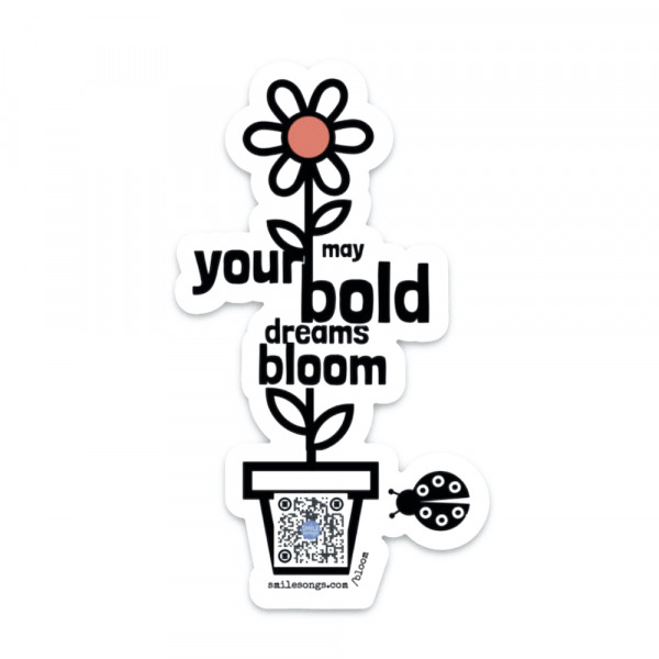 """3"""" tall diecut sticker with black, white and coral tall flower with type along its stem saying may your bold dremas bloom, lady bug beside and qr code in flower pot that plays song"""