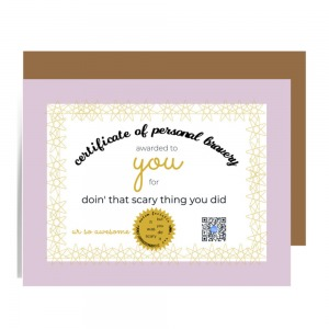 greeting card sized certficate of personal bravery with official stamp and design in mauve, black and gold. Scan QR on art to hear fun song about being brave