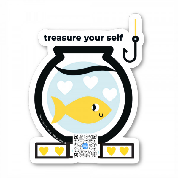 diecut sticker with smiling fish and hook outside bowl, treasure yourself type above and qr below that plays song