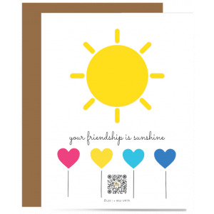 recycled paper singing greeting card with yellow sun and colorful heartshaped balloon below it, qr code that plays song and Your Friendship is Sunshine typography above